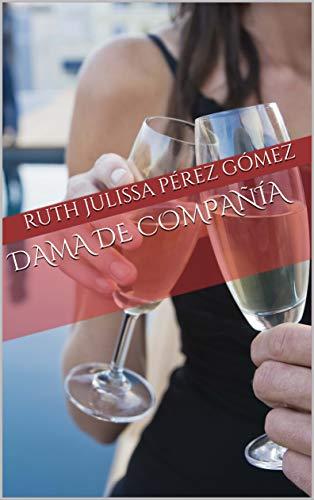 Dama de compañía de Ruth Julissa Pérez Gómez