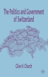The Politics and Government of Switzerland