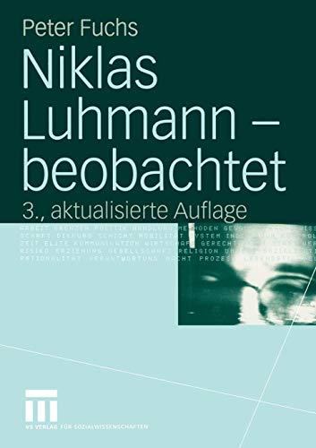 Niklas Luhmann - beobachtet: Eine Einführung in die Systemtheorie