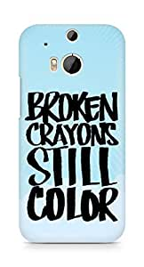 AMEZ broken crayons still colour Back Cover For HTC One M8