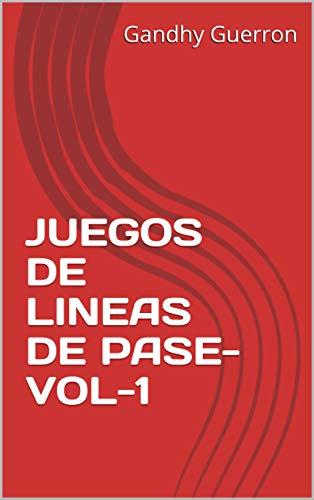 JUEGOS DE LINEAS DE PASE-VOL-1 por Gandhy Guerron