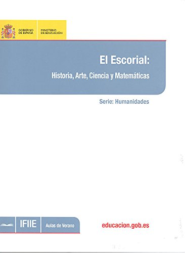 El Escorial: historia, arte, ciencia y matemáticas por María Paz Soler Villalobos