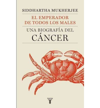 El Emperador de Todos Los Males (the Emperor of All Maladies): Una Biografia del Cancer (a Biography of Cancer) (Paperback)(English / Spanish) - Common