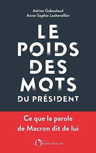 Le Poids des mots du président. Macron déchiffré par le datajournalisme (EDITIONS DE L'O) par ADRIEN GABOULAUD