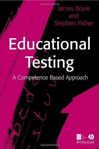 Educational Testing: A Competence-Based Approach by Boyle, James, Fisher, Stephen (2006) Paperback