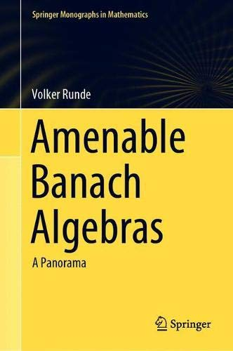 Amenable Banach Algebras: A Panorama (Springer Monographs in Mathematics)