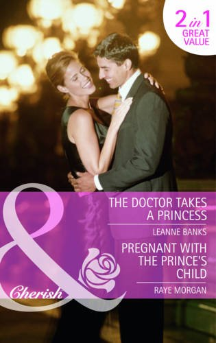 book cover of The Doctor Takes a Princess / Pregnant with the Prince\'s Child