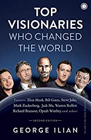 Top Visionaries Who Changed the World (Revised Edition)