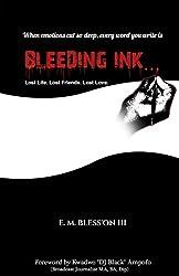 Bleeding Ink...: Lost Life. Lost Friends. Lost Love.