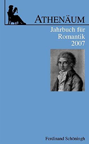 Athenäum Jahrbuch für Romantik: Athenäum, Jahrbuch für Romantik 2007: Bd 17