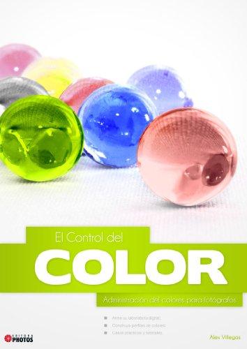 El Control del Color - Administración del colores para fotógrafos por Alex Villegas