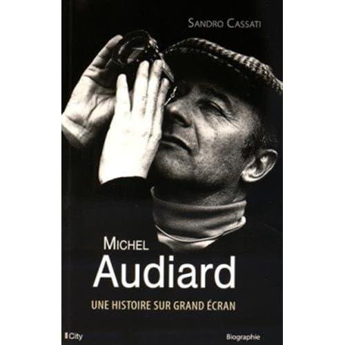 AUDIARD, HISTOIRE SUR GRAND ECRAN