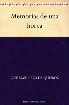 Memorias de una horca de [de Queiroz, Jose María Eça]