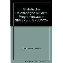 Statistische Datenanalyse mit dem Programmsystem SPSSx und SPSS/PC+