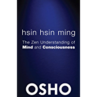 Hsin Hsin Ming: The Zen Understanding of Mind and Consciousness (OSHO Classics) (English Edition)