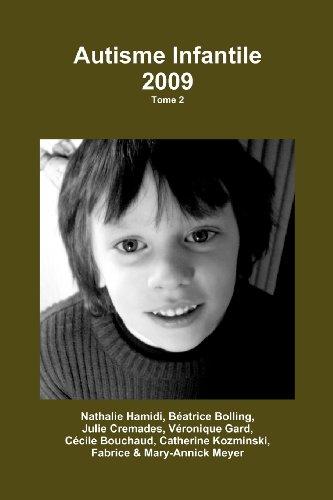 Autisme Infantile 2009 (Tome 2): Archives Autisme Infantile par Nathalie Hamidi