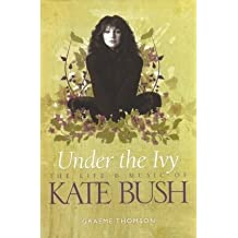 Under the Ivy: The Story of Kate Bush