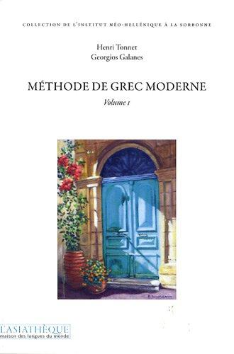 Méthode de grec moderne : Volume 1 par Henri Tonnet, Georgios Galanes