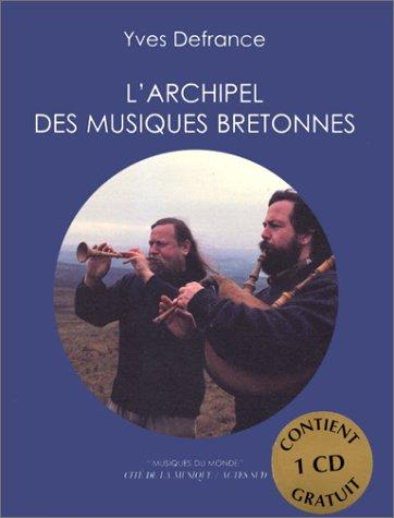 L'Archipel des musiques bretonnes. Coédition Cité de la musique par Yves Defrance