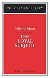 The Loyal Subject: Heinrich Mann (The German library) by Heinrich Mann (1998-01-01)