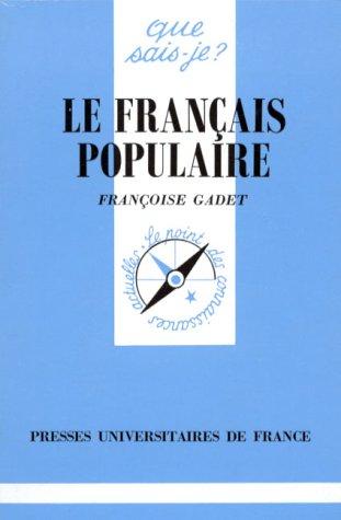 Le français populaire par Françoise Gadet, Que sais-je?