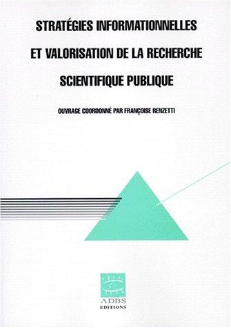 Stratégies informationnelles et valorisation de la recherhce scientifique publique, numéro 18 par Renzetti (Broché)