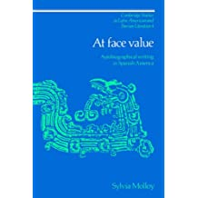 At Face Value: Autobiographical Writing in Spanish America (Cambridge Studies in Latin American and Iberian Literature)