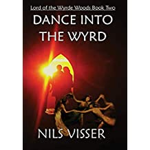 Dance into the Wyrd