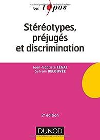 Stéréotypes, préjugés et discriminations - 2e éd. par Jean-Baptiste Légal
