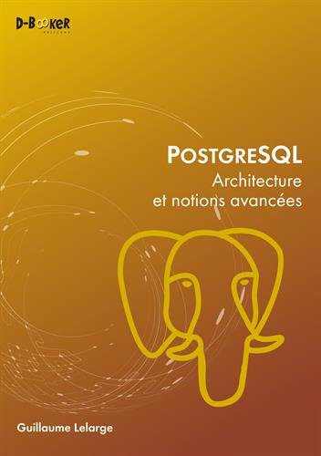 PostgreSQL - Architecture et notions ava...