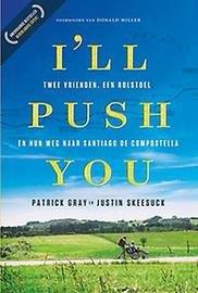 I'll push you: twee vrienden, een rolstoel en hun weg naar Santiago de Compostella