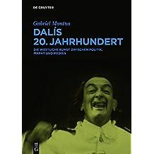 Dalís 20. Jahrhundert: Die westliche Kunst zwischen Politik, Markt und Medien