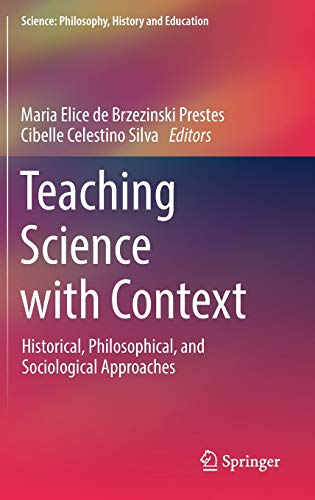 Teaching Science with Context: Historical, Philosophical, and Sociological Approaches (Science: Philosophy, History and Education)