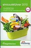 Weight Watchers Einkaufsführer 2010 13. Auflage ProPoints