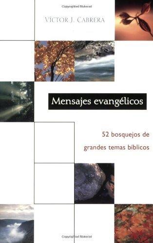 Mensajes evang??licos: 52 bosquejos de grandes temas biblicos: Evangelical Messages: 52 Sermon Outlines of Great Bible Themes (Spanish Edition) by Victor Cabrera (2002-03-26)