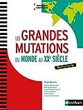 Les Grandes mutations du monde au XXe siècle (PREPAS COMMERCIALES) - Format Kindle - 9782098126923 - 27,99 €