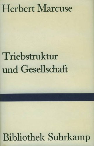 Triebstruktur und Gesellschaft. Ein philosophischer Beitrag zu Sigmund Freud