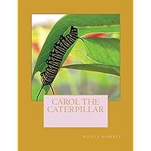 Carol the caterpillar
