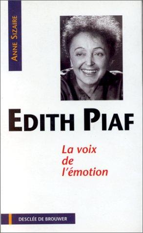 Edith Piaf, la voix de l'émotion