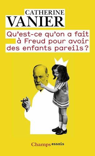 Qu'est-ce qu'on a fait  Freud pour avoir des enfants pareils ?