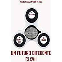 Cáncer: Al Colón y al Recto, al Intestino, al Hígado (I¿Un Futuro Diferente nº 167)
