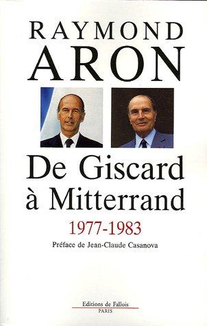 De Giscard à Mitterrand 1977-1983 par Raymond Aron