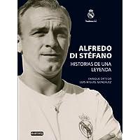 Alfredo Di Stéfano. Historias de una leyenda. (Biografías Real Madrid)