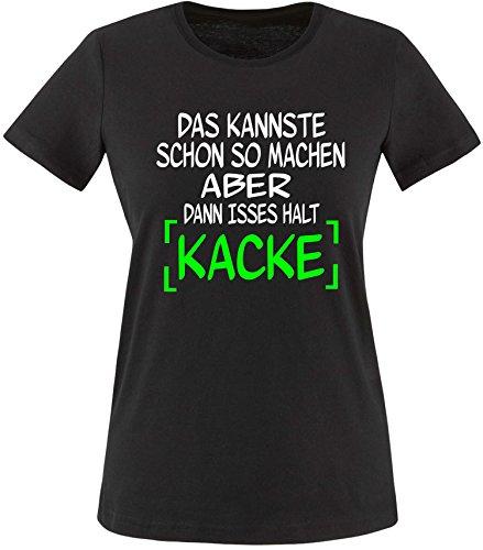EZYshirt® Das kannste schon so machen aber dann isses halt kacke Damen Rundhals T-Shirt Schwarz/ Weiß/ Neongr