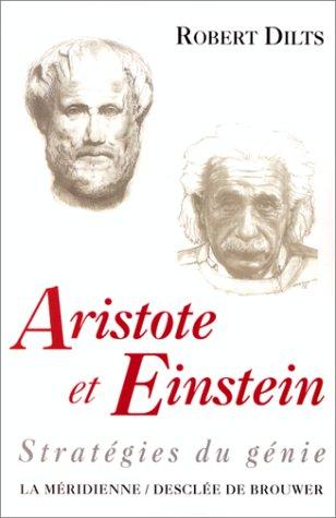 Aristote et Einstein : Stratégies du génie