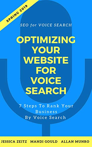 Optimizing Your Website for Voice Search: 7 Steps to ensure your business is found by Voice Search (English Edition)