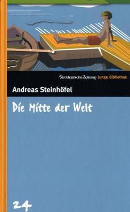 Die Mitte der Welt. SZ Junge Bibliothek Band 24 (Die Süddeutsche.de)