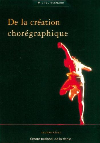 De la création chorégraphique par Michel Bernard