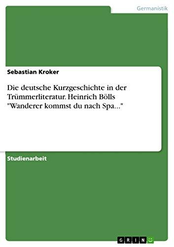 Die deutsche Kurzgeschichte in der Trümmerliteratur. Heinrich Bölls
