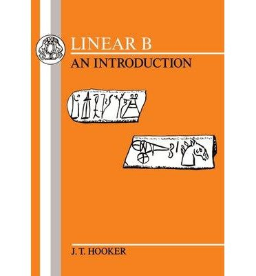 linear-b-an-introduction-author-jt-hooker-published-on-april-2013